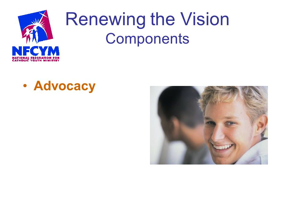 Renewing the Vision Components Advocacy