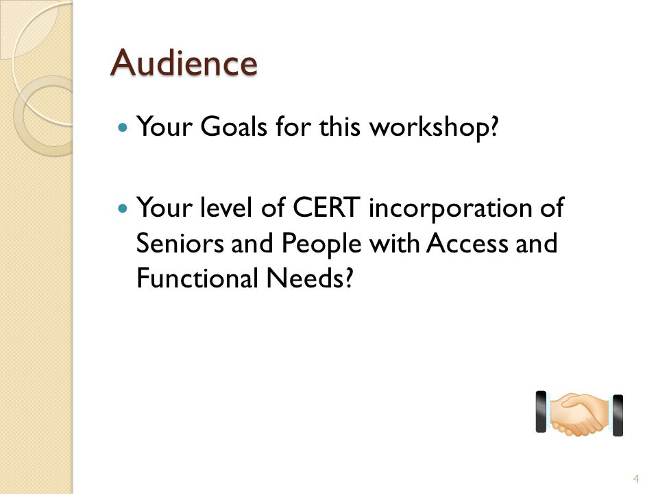 Audience Your Goals for this workshop.