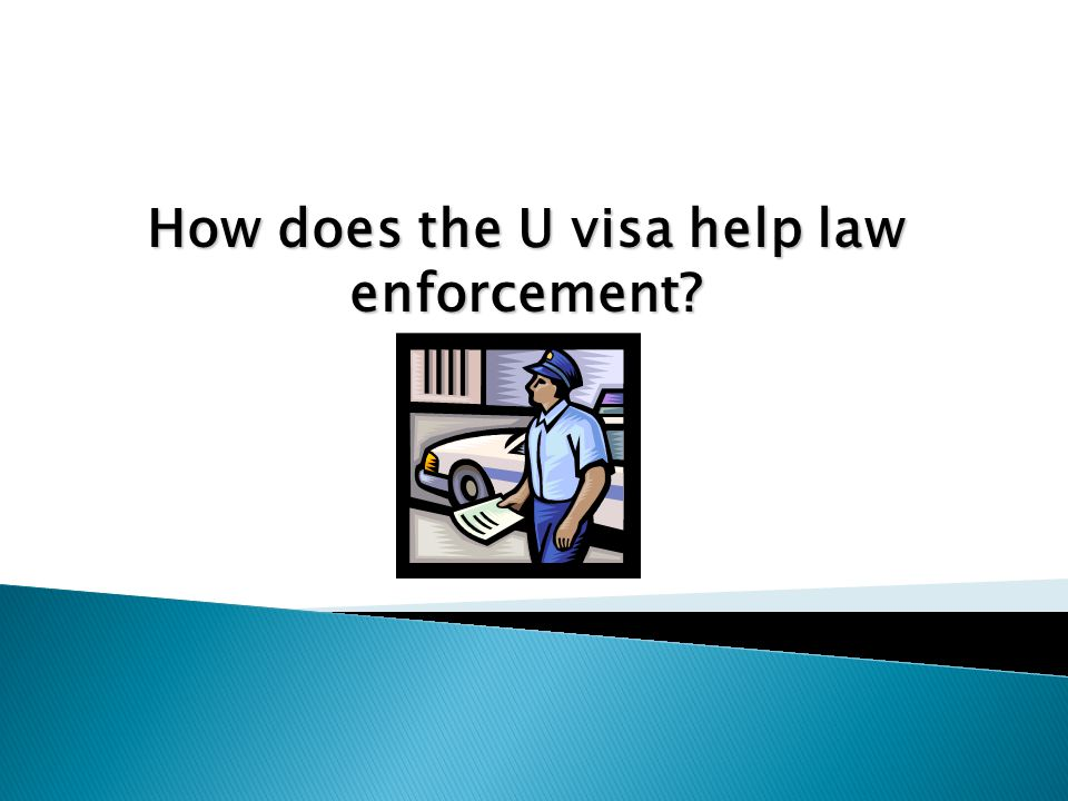 How does the U visa help law enforcement