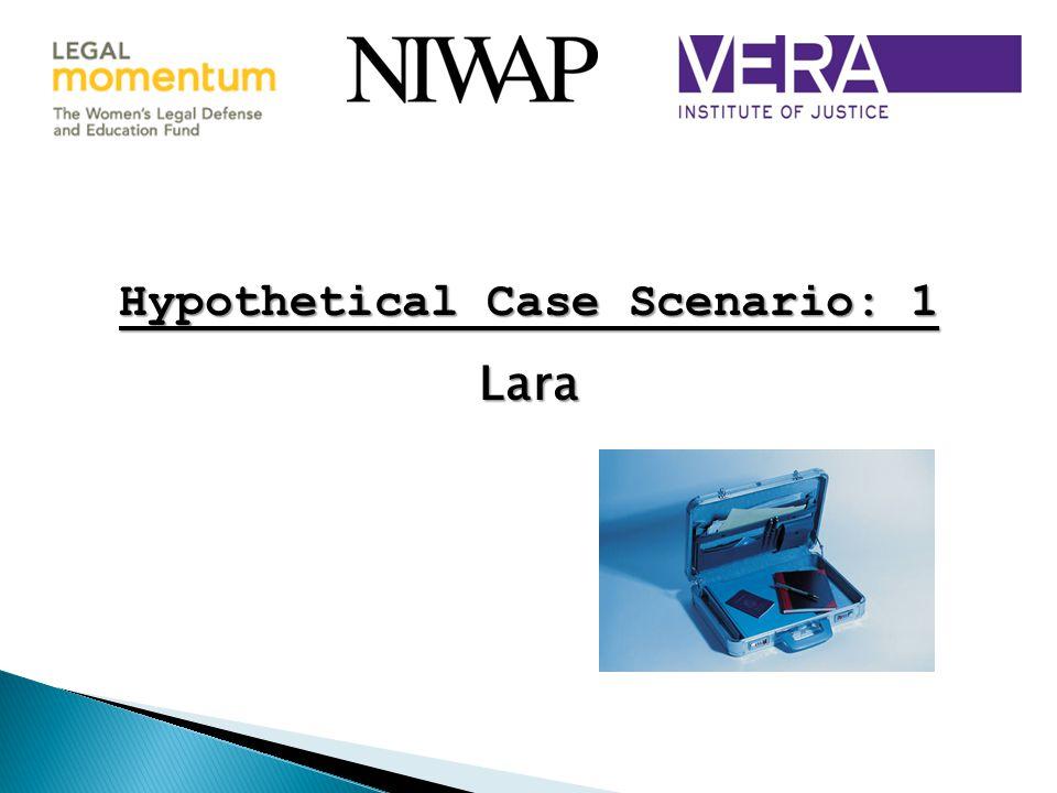 Hypothetical Case Scenario: 1 Lara Hypothetical Case Scenario: 1 Lara