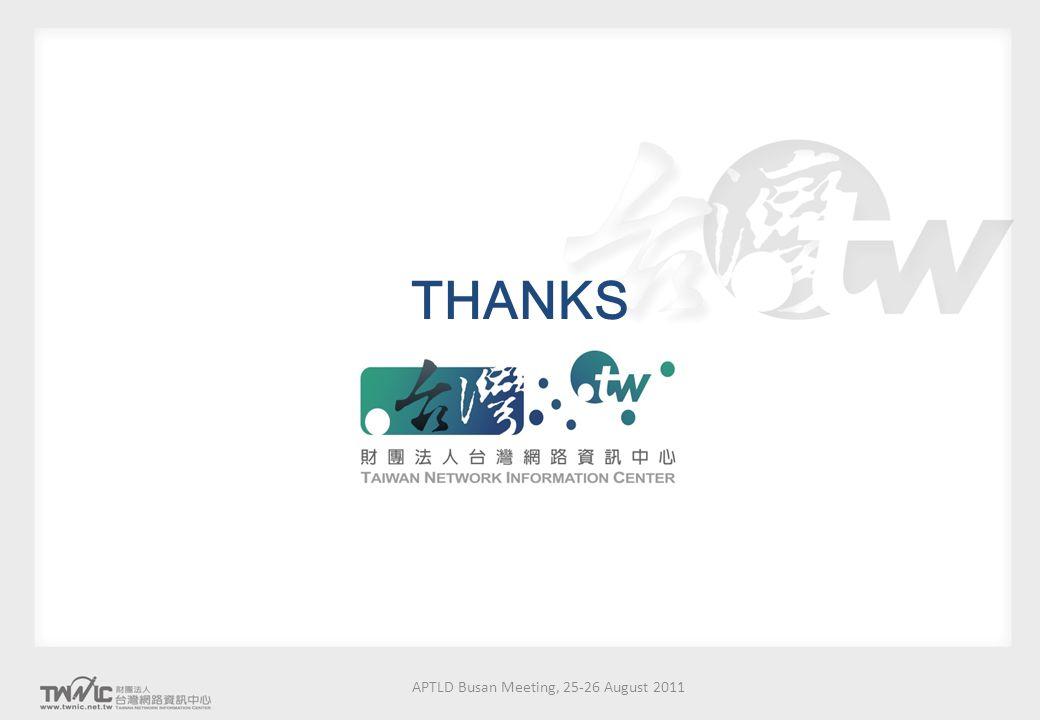 APTLD Busan Meeting, 25-26 August 2011 THANKS