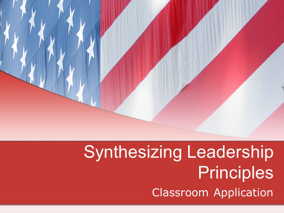 Synthesizing Leadership Principles Classroom Application