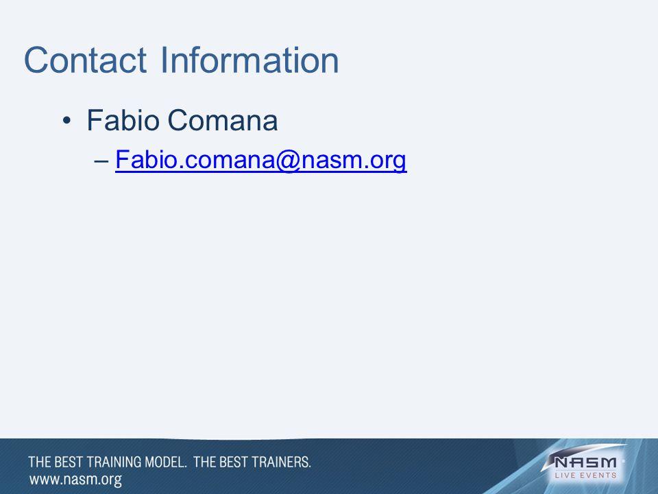 Contact Information Fabio Comana –Fabio.comana@nasm.orgFabio.comana@nasm.org