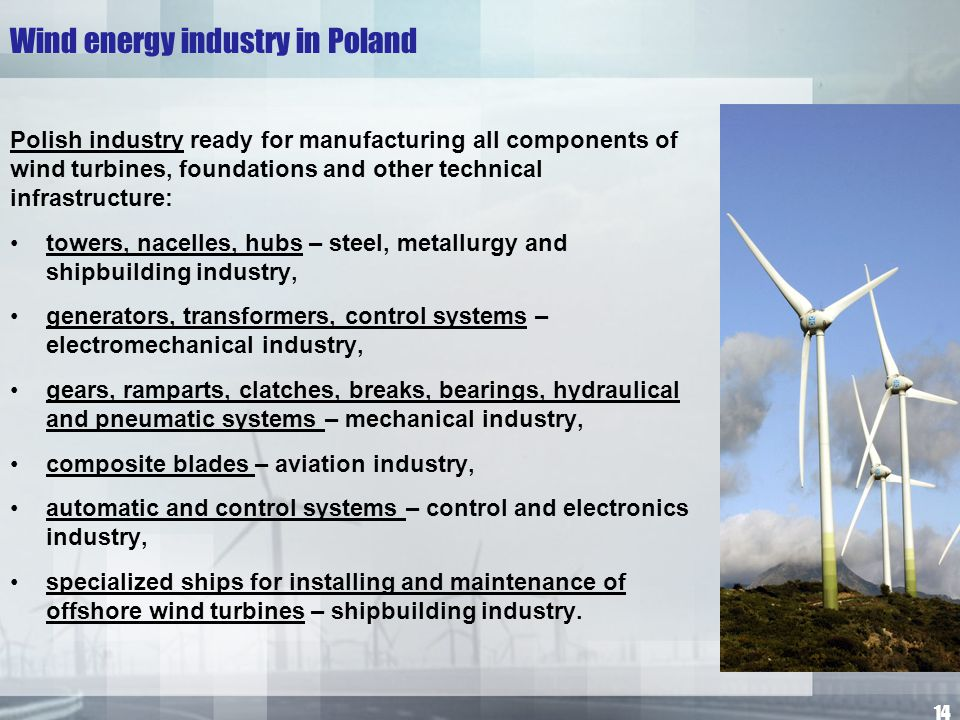 Wind energy industry in Poland Polish industry ready for manufacturing all components of wind turbines, foundations and other technical infrastructure