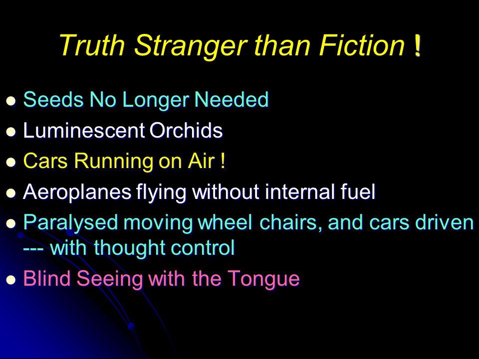 Truth Stranger than Fiction .