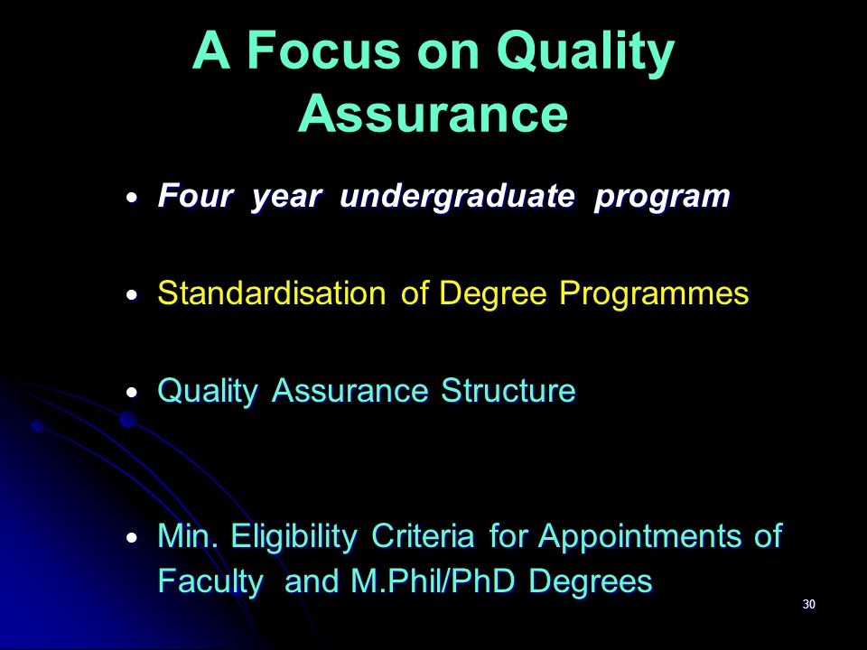 A Focus on Quality Assurance Four year undergraduate program Four year undergraduate program Standardisation of Degree Programmes Standardisation of Degree Programmes Quality Assurance Structure Quality Assurance Structure Min.