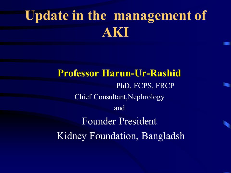 Classification of AKI Pre-renal Cause: Hypovolemic state i.e Gastroenteritis Low cardiac out-put state ie CCF Systemic vasodilatation ie sepsis D.I.C Renal vasoconstriction ie cyclosporine Impaired renal auto reguletory response ie ACE.