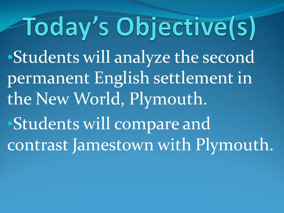 Students will analyze the second permanent English settlement in the New World, Plymouth.