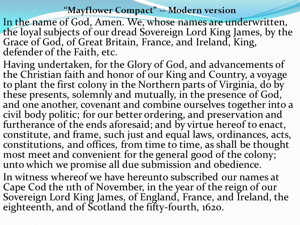 Mayflower Compact -- Modern version In the name of God, Amen.