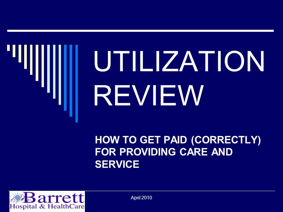 April 2010 OVERVIEW  UR Plan  Tasks  Patient Status  Patient Rights  Notices  Tools  References