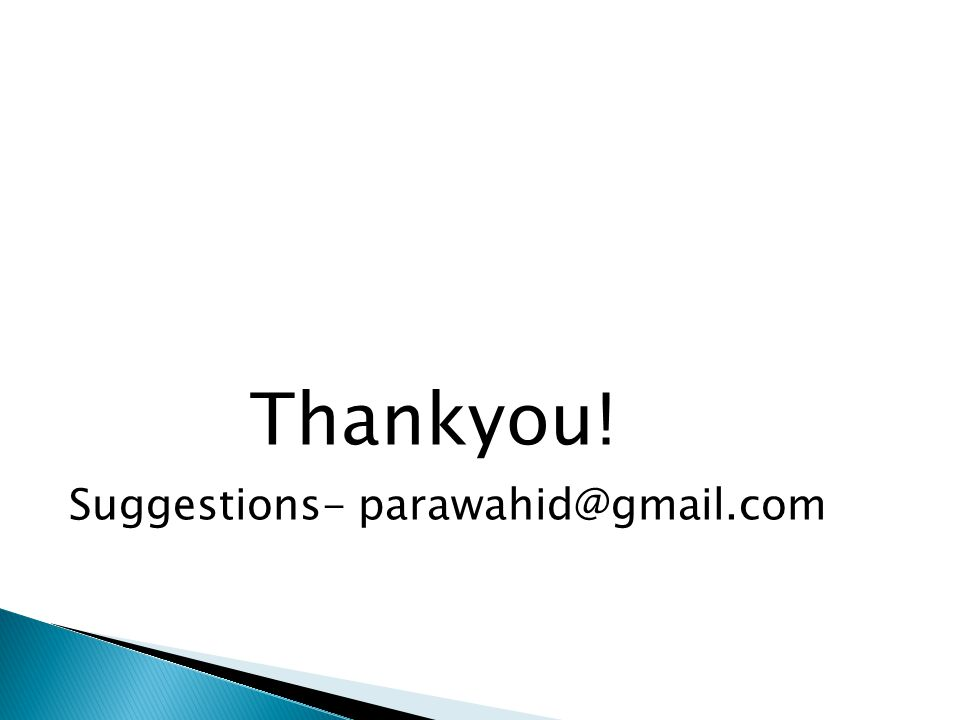 Thankyou! Suggestions- parawahid@gmail.com