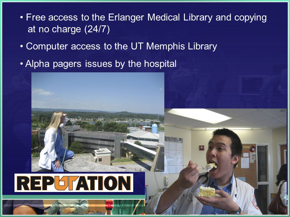 Free access to the Erlanger Medical Library and copying at no charge (24/7) Computer access to the UT Memphis Library Alpha pagers issues by the hospital