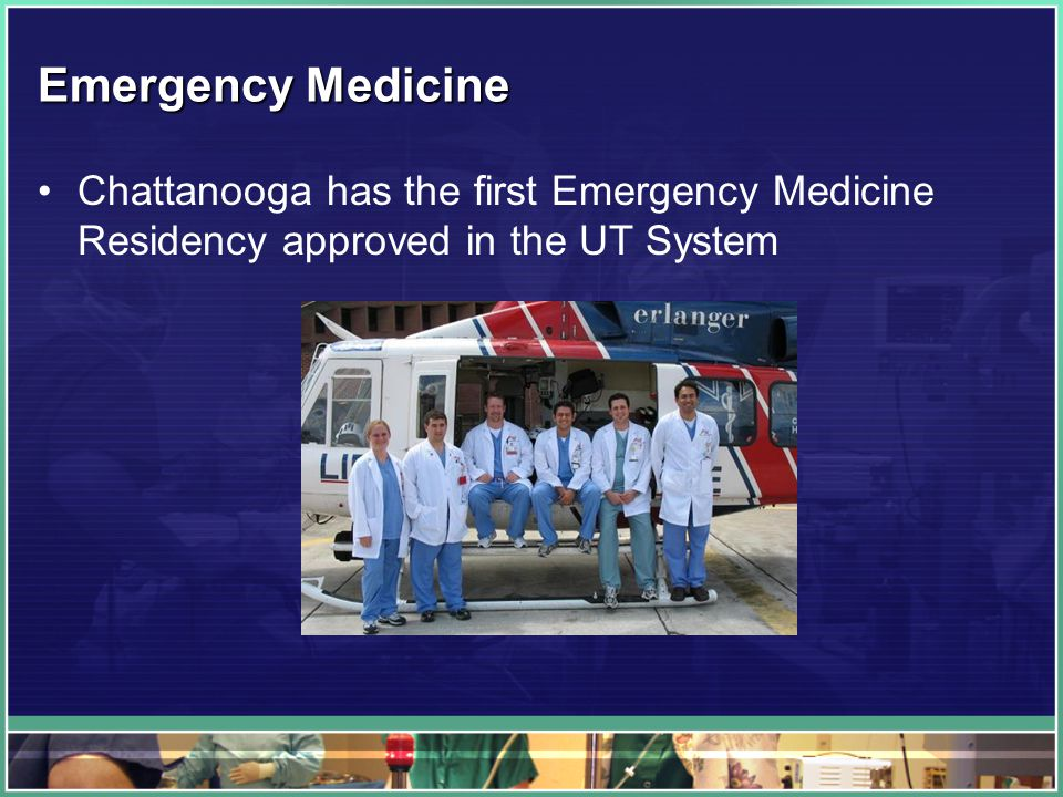 Emergency Medicine Chattanooga has the first Emergency Medicine Residency approved in the UT System