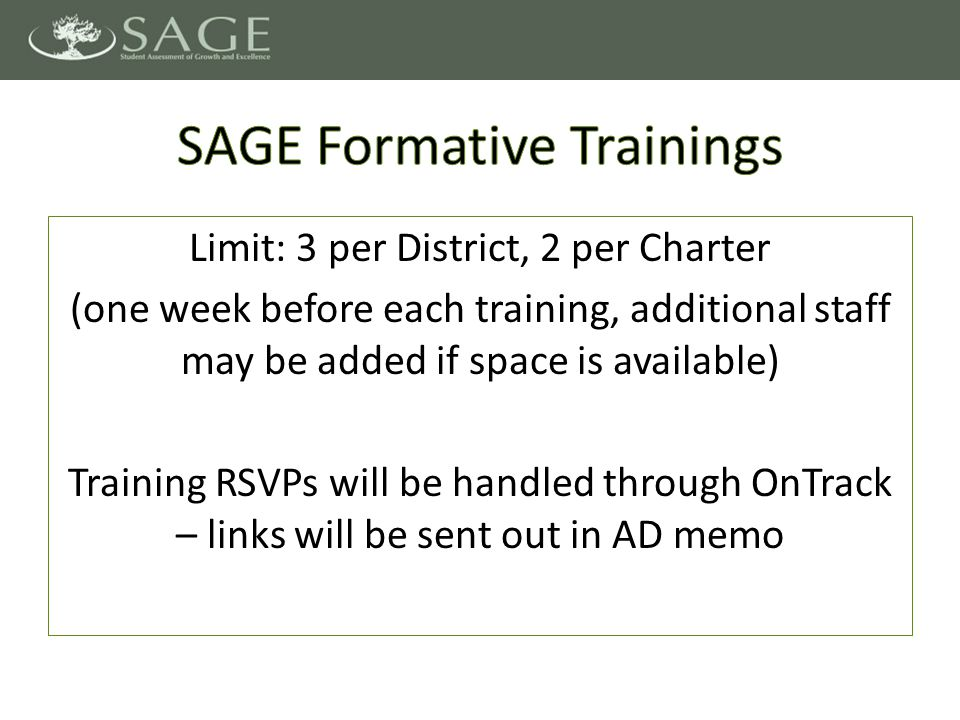 Limit: 3 per District, 2 per Charter (one week before each training, additional staff may be added if space is available) Training RSVPs will be handled through OnTrack – links will be sent out in AD memo