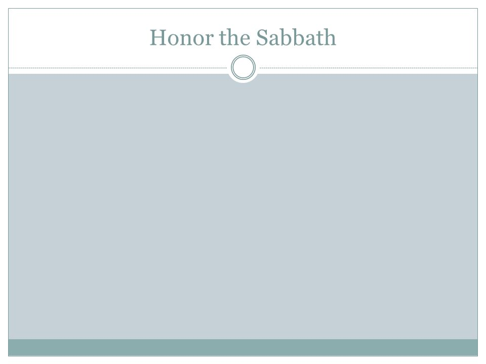 Honor the Sabbath