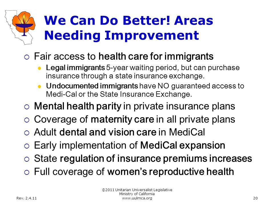 Rev. 2.4.11 ©2011 Unitarian Universalist Legislative Ministry of California www.uulmca.org20 We Can Do Better! Areas Needing Improvement  Fair access
