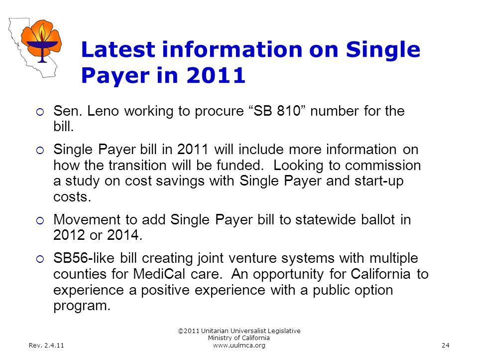 Rev. 2.4.11 ©2011 Unitarian Universalist Legislative Ministry of California www.uulmca.org24 Latest information on Single Payer in 2011  Sen. Leno wo