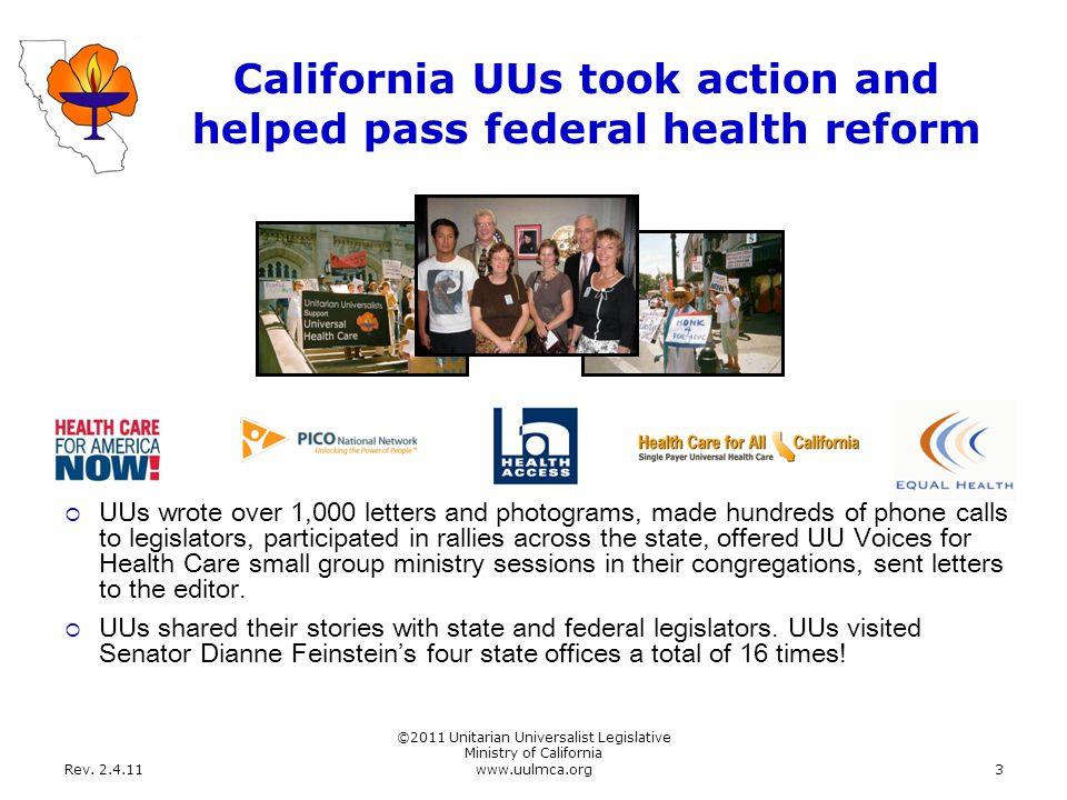 Rev. 2.4.11 ©2011 Unitarian Universalist Legislative Ministry of California www.uulmca.org3 California UUs took action and helped pass federal health