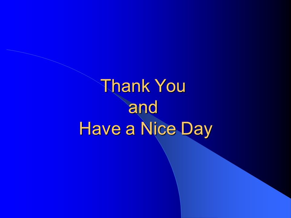 Thank You and Have a Nice Day