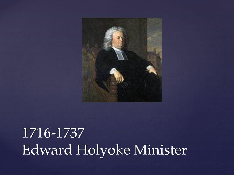 1716-1737 Edward Holyoke Minister