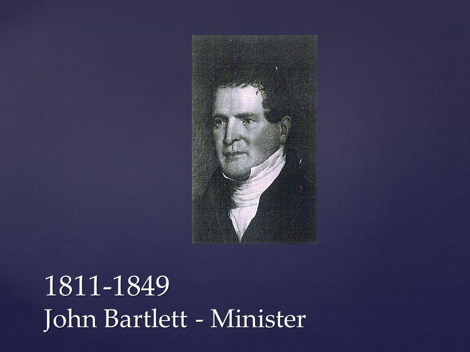 1811-1849 John Bartlett - Minister