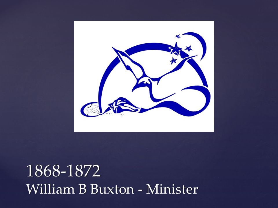 1868-1872 William B Buxton - Minister