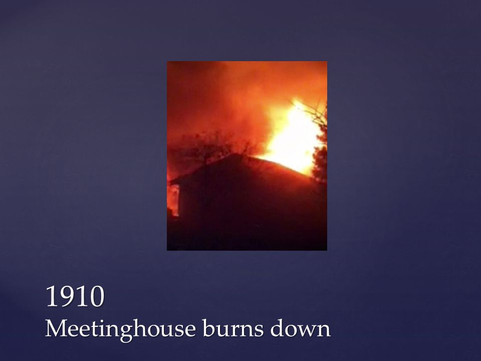 1910 Meetinghouse burns down