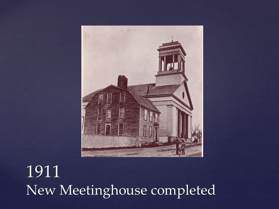 1911 New Meetinghouse completed