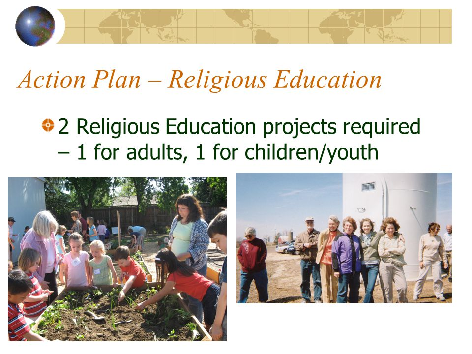 Action Plan – Religious Education 2 Religious Education projects required – 1 for adults, 1 for children/youth