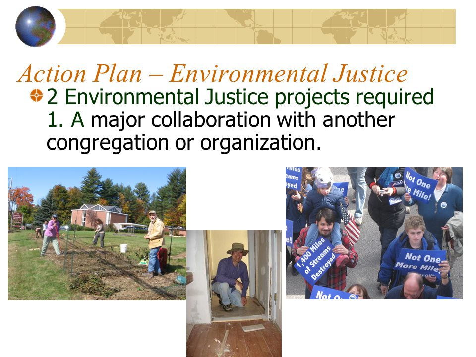 Action Plan – Environmental Justice 2 Environmental Justice projects required 1.