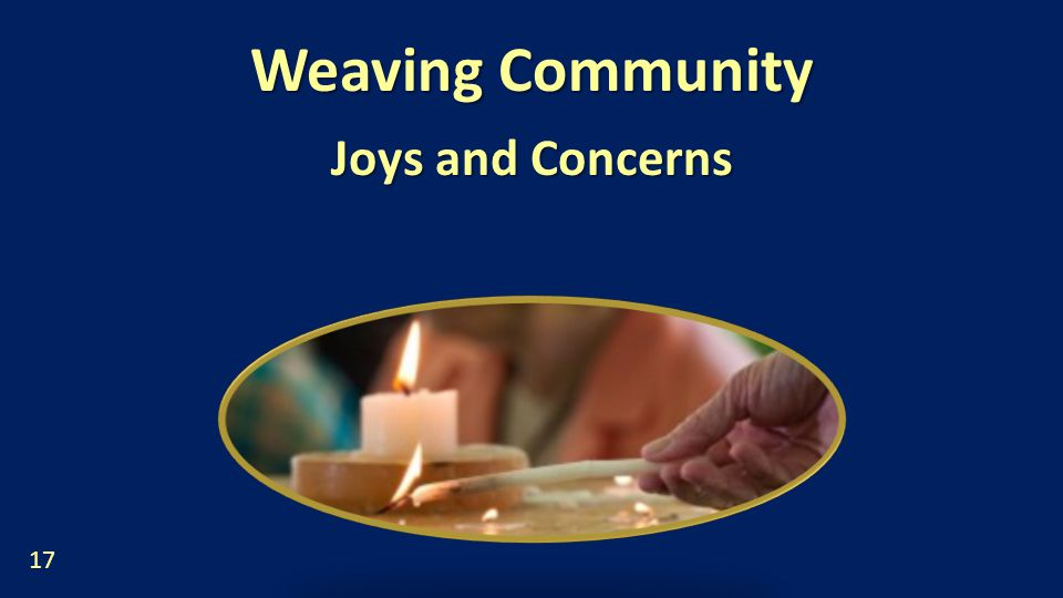 Weaving Community Joys and Concerns 17
