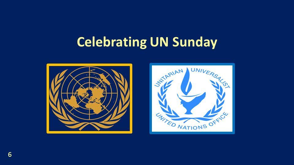 Celebrating UN Sunday 6