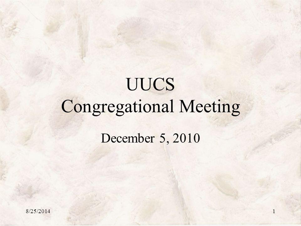 UUCS Congregational Meeting December 5, 2010 The Background 8/25/20142
