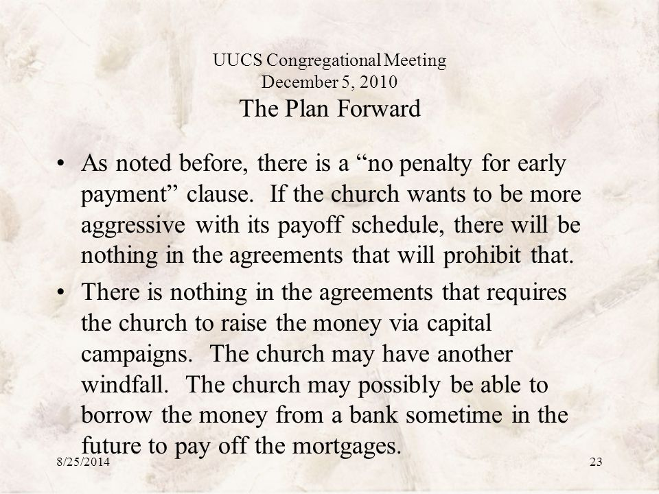 UUCS Congregational Meeting December 5, 2010 The Plan Forward As noted before, there is a no penalty for early payment clause.