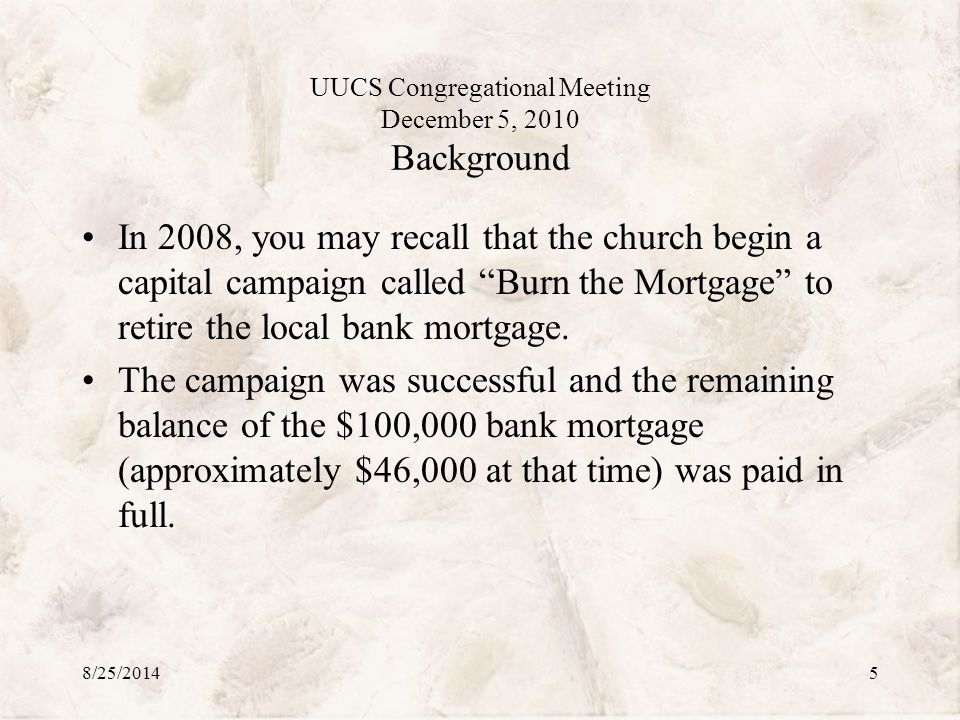 UUCS Congregational Meeting December 5, 2010 The Plan Forward Take the third original $150,000 note and divide into three notes of $56,394 each.