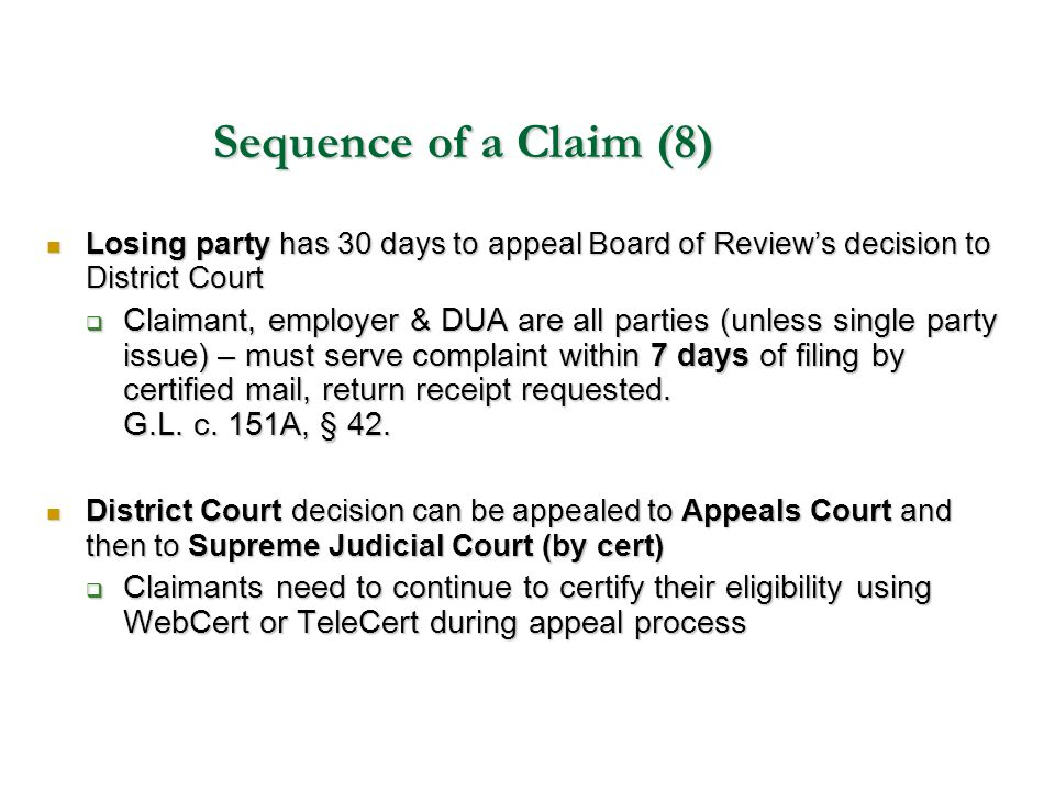 Sequence of a Claim (8) Losing party has 30 days to appeal Board of Review's decision to District Court Losing party has 30 days to appeal Board of Re