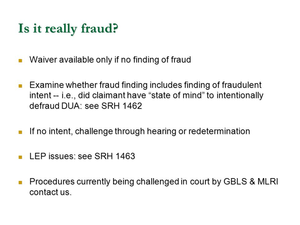 Is it really fraud? Waiver available only if no finding of fraud Waiver available only if no finding of fraud Examine whether fraud finding includes f