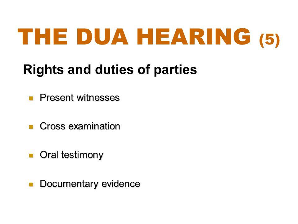 Present witnesses Present witnesses Cross examination Cross examination Oral testimony Oral testimony Documentary evidence Documentary evidence Rights