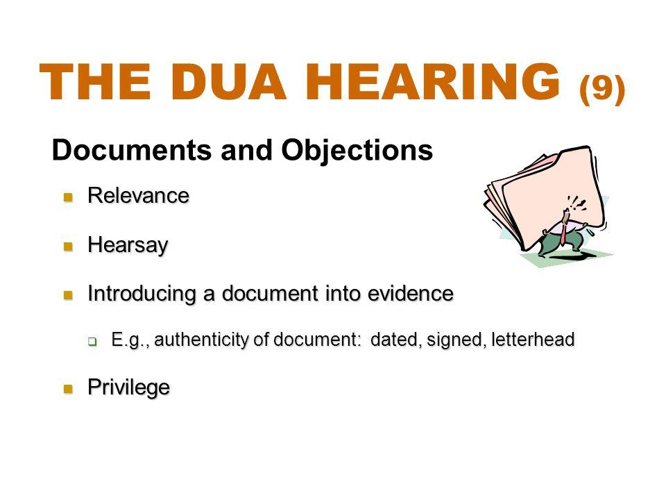 Relevance Relevance Hearsay Hearsay Introducing a document into evidence Introducing a document into evidence  E.g., authenticity of document: dated,