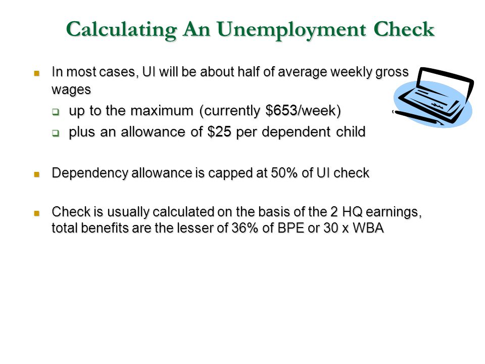 Calculating An Unemployment Check In most cases, UI will be about half of average weekly gross wages In most cases, UI will be about half of average w