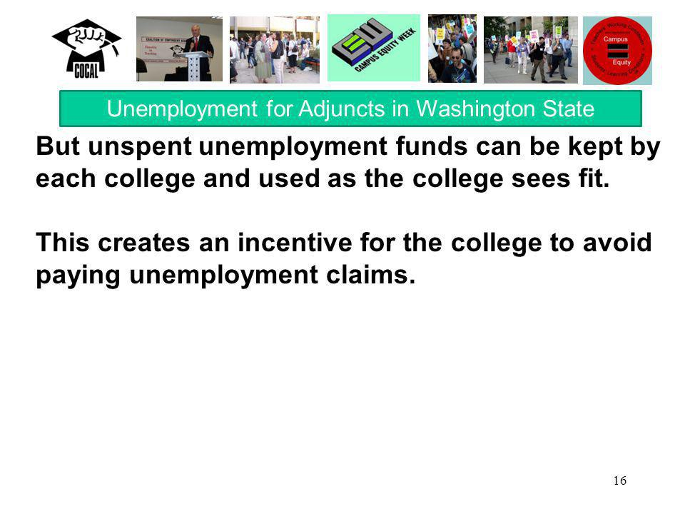 16 But unspent unemployment funds can be kept by each college and used as the college sees fit.