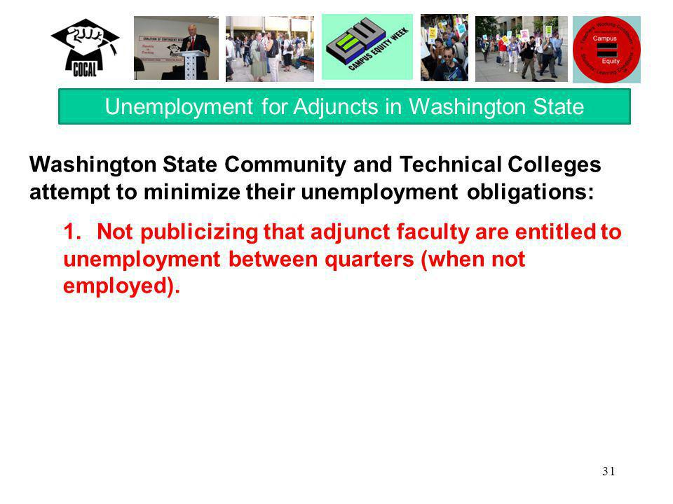 31 Washington State Community and Technical Colleges attempt to minimize their unemployment obligations: 1.Not publicizing that adjunct faculty are en