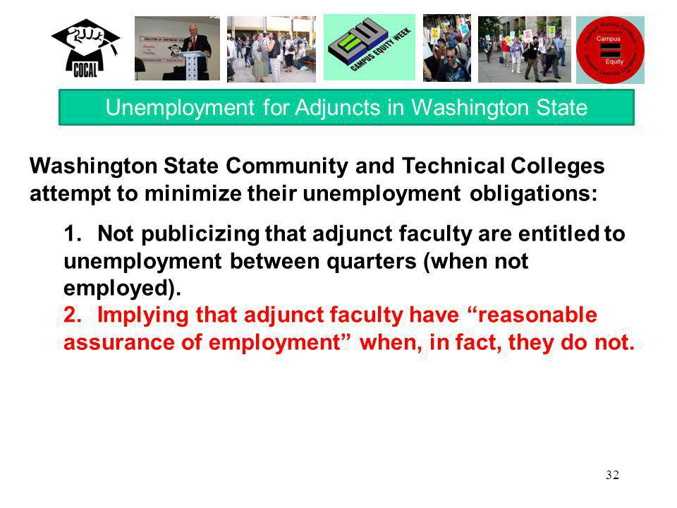 32 Washington State Community and Technical Colleges attempt to minimize their unemployment obligations: 1.Not publicizing that adjunct faculty are en