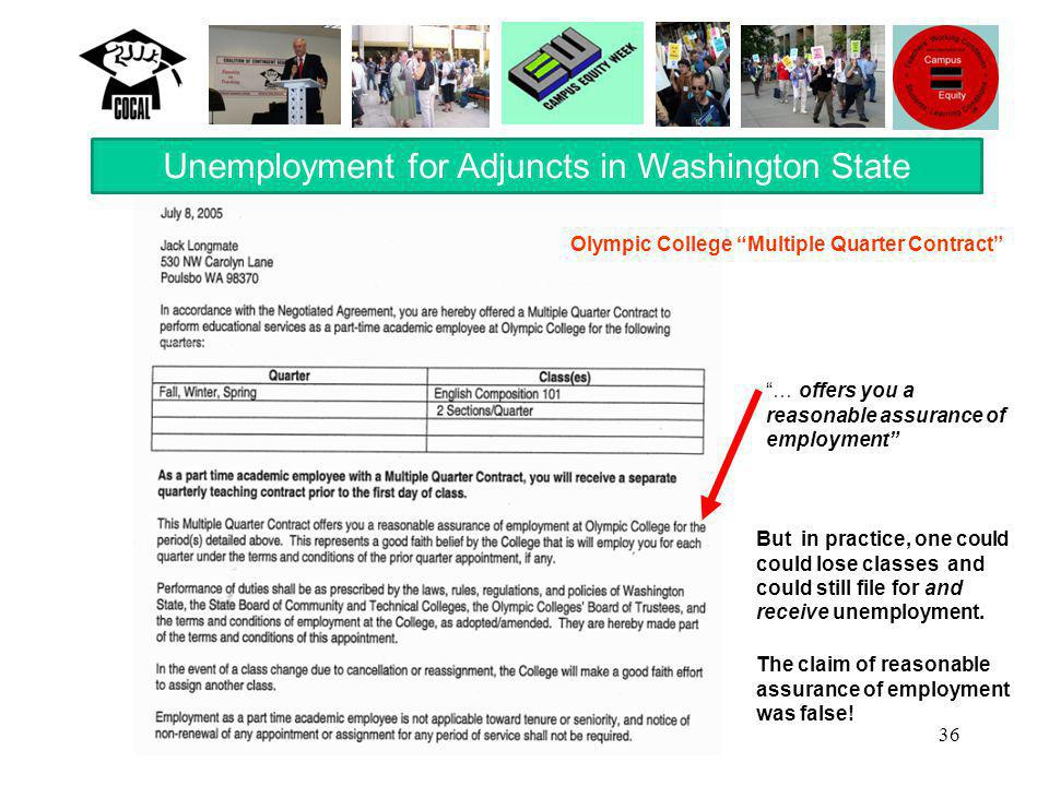 36 Unemployment for Adjuncts in Washington State … offers you a reasonable assurance of employment But in practice, one could could lose classes and could still file for and receive unemployment.