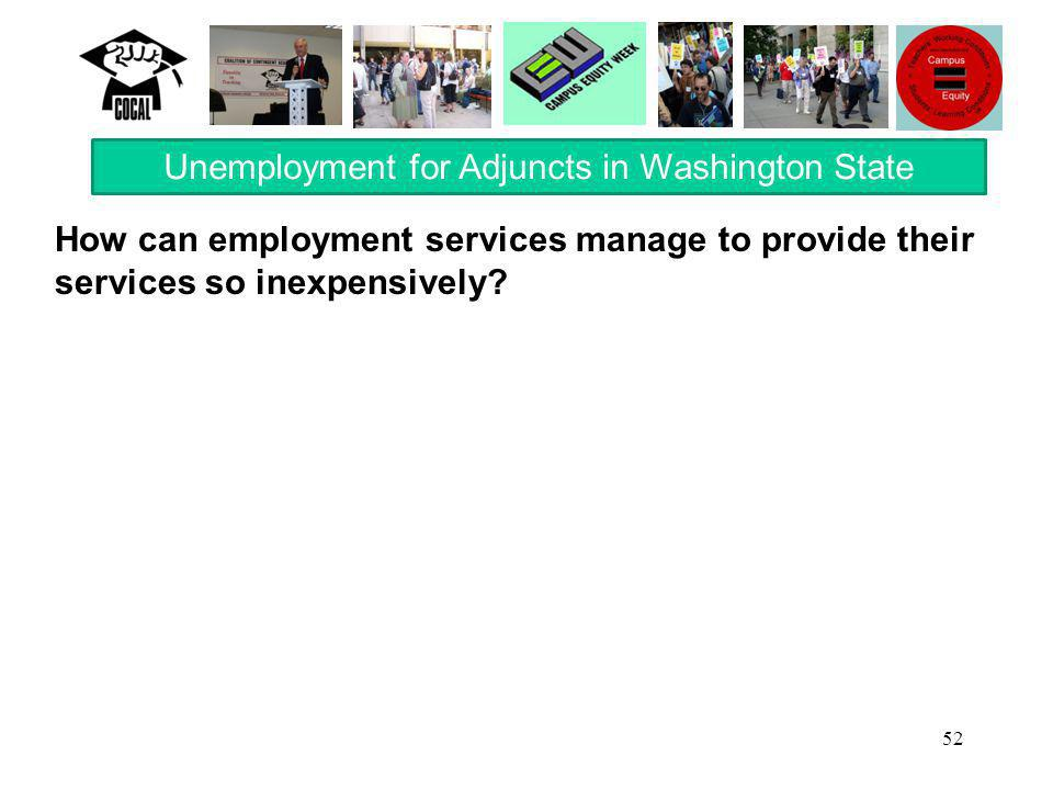 52 How can employment services manage to provide their services so inexpensively.