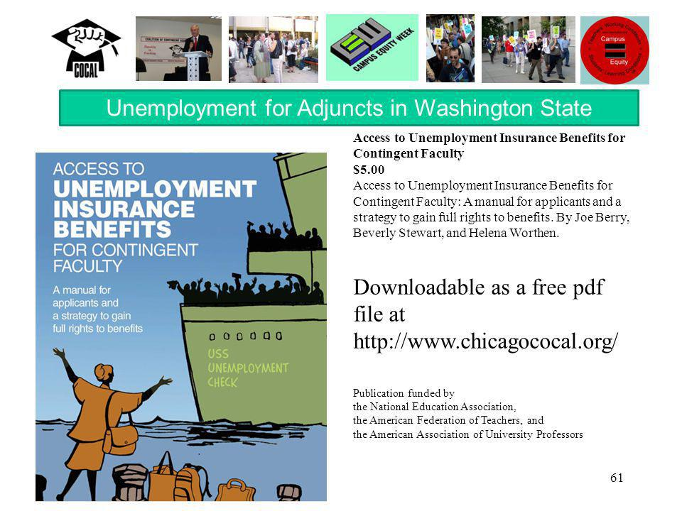 61 Access to Unemployment Insurance Benefits for Contingent Faculty $5.00 Access to Unemployment Insurance Benefits for Contingent Faculty: A manual for applicants and a strategy to gain full rights to benefits.