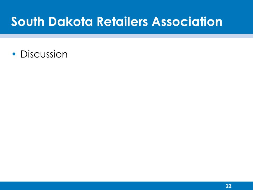 22 South Dakota Retailers Association Discussion