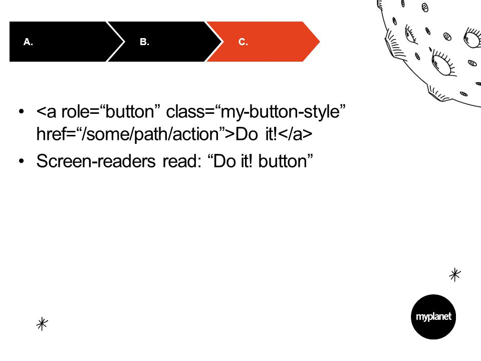 Do it! Screen-readers read: Do it! button C. A. B.