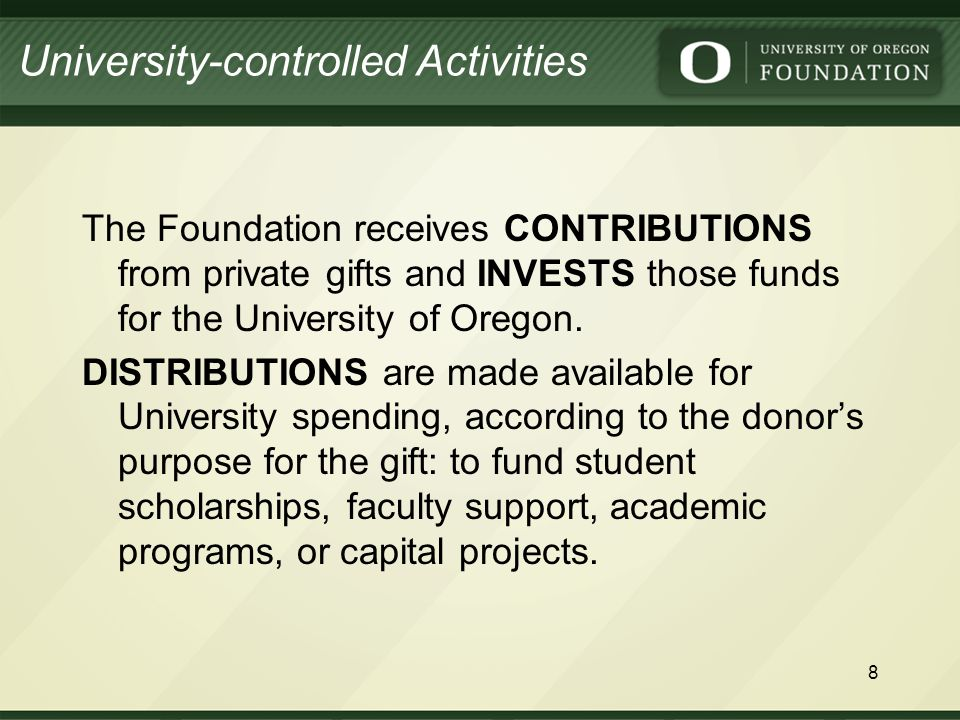 CONTRIBUTIONS DONOR CONTRIBUTIONS may be received in the form of: Cash Stock Property CONTRIBUTIONS University-controlled Activities 9