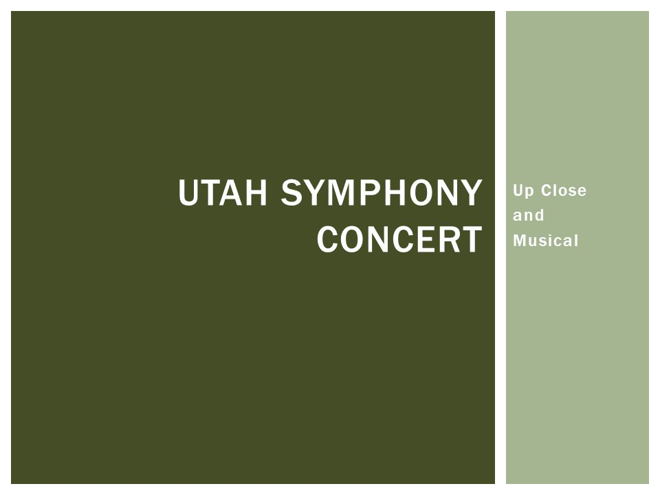 Up Close and Musical UTAH SYMPHONY CONCERT